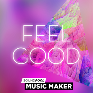 Music Maker – Feel Good