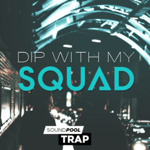 Trap - Dip with my Squad