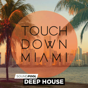 Deep House - Touchdown Miami