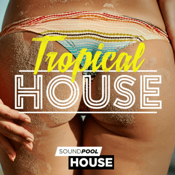 Soundpool House – Tropical House
