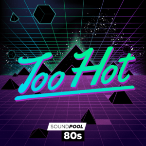 Soundpool: 80s – Too Hot