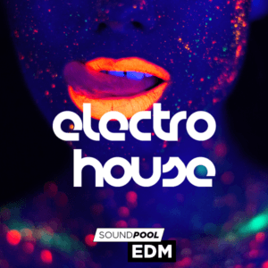 Soundpool: EDM – Electro House