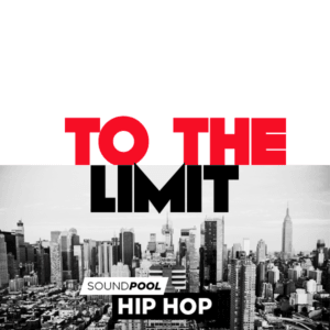 Soundpool: Hip Hop – To The Limit