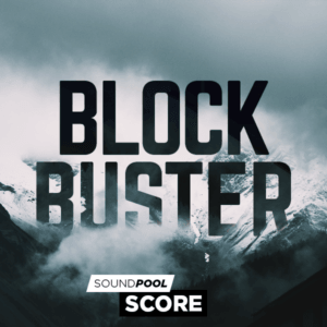 Soundpool: Score – Blockbuster