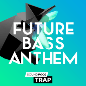 Soundpool Trap –  Future Bass Anthem