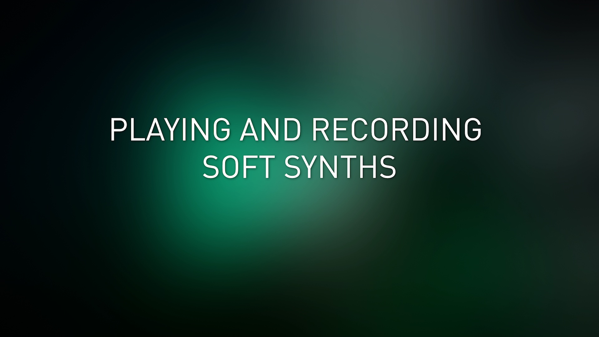 Playing and Recording Soft Synths